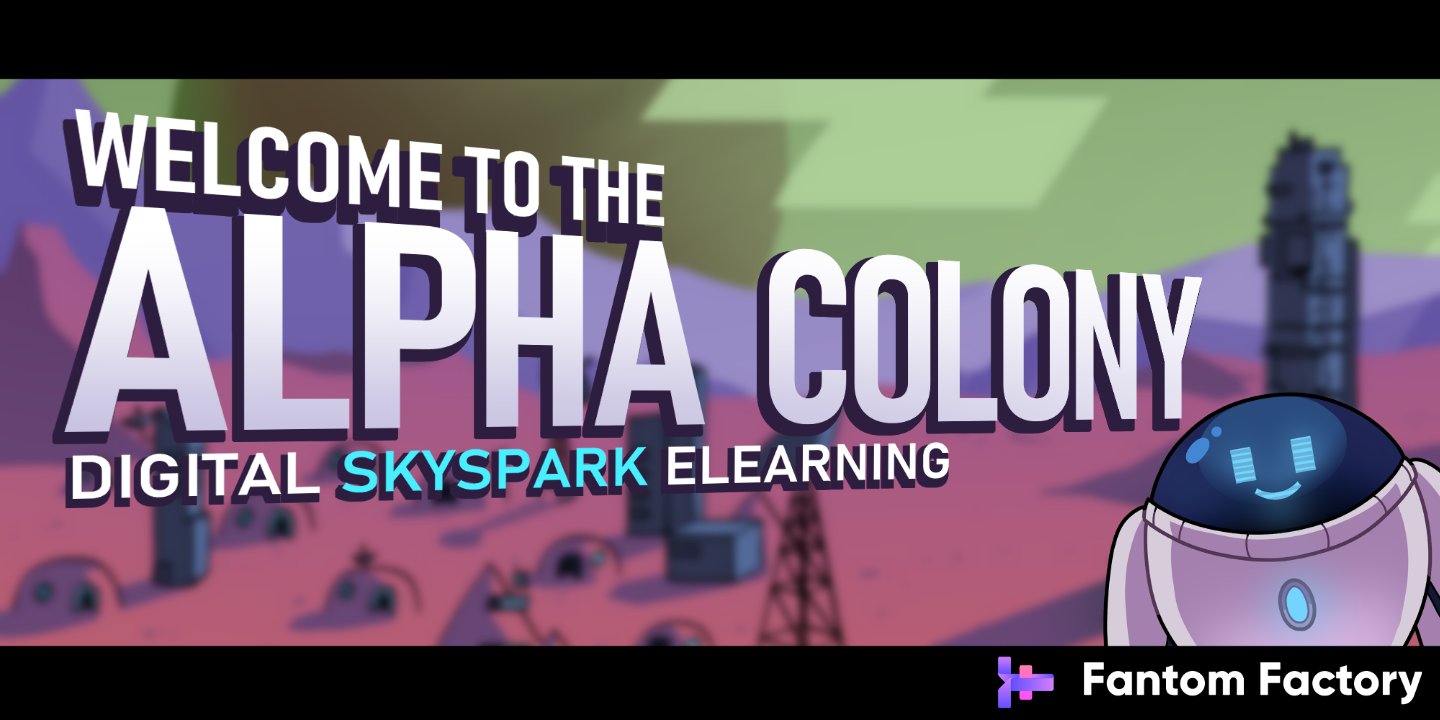 Welcome to Alpha Colony - the Fantom Factory eLearning site